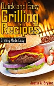 """Quick and Easy Grilling Recipes"" Kindle eBook. Save $3 off the digital list price."