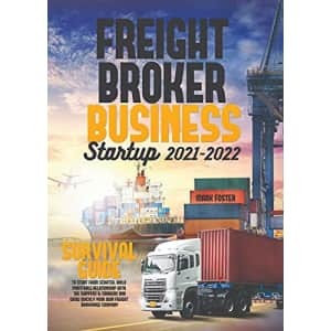 Freight Broker Business Startup 2021-2022 Kindle eBook: Free