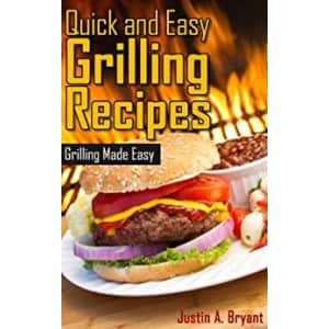 """""""Quick and Easy Grilling Recipes"""" Kindle eBook: Free"""