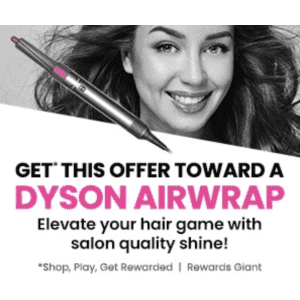 Get this offer toward a Dyson Airwrap from Rewards Giant: by completing mini-tasks