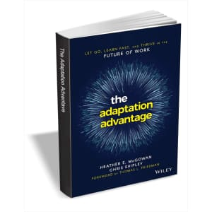 The Adaptation Advantage: Let Go, Learn Fast, and Thrive in the Future of Work eBook: Free
