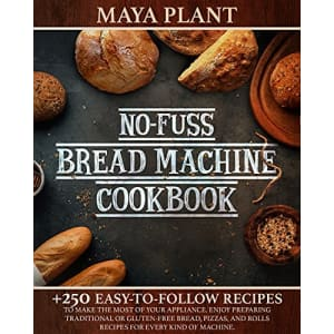 No-Fuss Bread Machine Cookbook Kindle eBook: Free