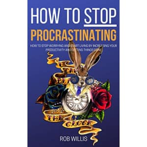 How to Stop Procrastinating Kindle eBook: Free