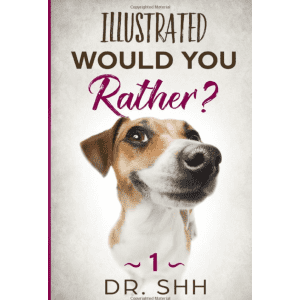 Illustrated Would You Rather? by Dr. SHH Kindle eBook: Free