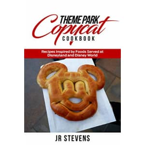 """""""Theme Park Copycat Cookbook: Recipes Inspired by Foods Served at Disneyland and Disney World"""" Kindle eBook: Free"""