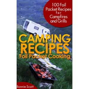 """""""Camping Recipes: Foil Packet Cooking"""" Kindle eBook: Free"""