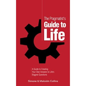 """""""The Pragmatist's Guide to Life"""" Kindle eBook: Free"""