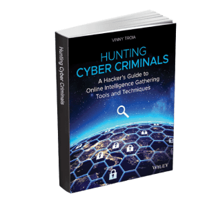 Hunting Cyber Criminals: A Hacker's Guide to Online Intelligence Gathering Tools and Techniques eBook: Free
