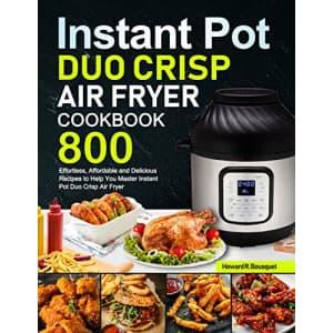 """Instant Pot Duo Crisp Air Fryer Cookbook"" Kindle eBook: free"