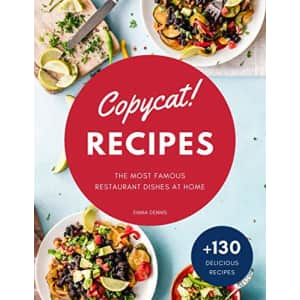 """""""Copycat! Recipes: The Most Famous Restaurant Dishes at Home"""" Kindle eBook: free"""