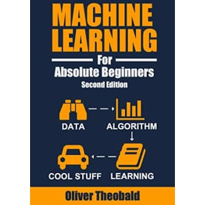 """""""Machine Learning For Absolute Beginners: A Plain English Introduction"""" Kindle eBook: Free"""