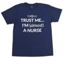 """Trust Me I'm Almost a Nurse / Doctor"" Shirt for free"