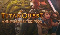 Titan Quest Anniversary Edition for PC for $4