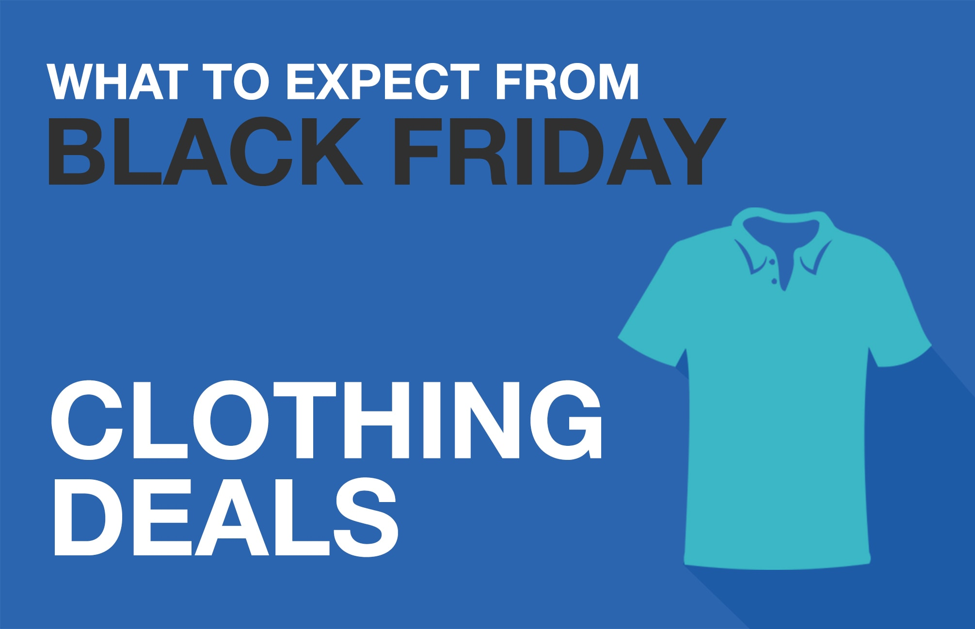 In , we saw the most (and best) clothing deals during the week of Black it24-ieop.gq DealNews, we mark the very best deals as Editors' it24-ieop.gq , 35% of Thanksgiving deals earned our our Editors' Choice nod, while 29% of Black Friday deals received that distinction.